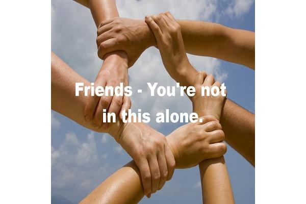 Friends - You're not in this alone